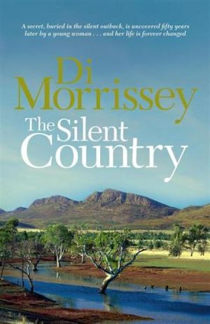 The Silent Country - Di Morrissey