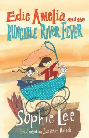 Edie Amelia and the Runcible River Fever - Sophie Lee