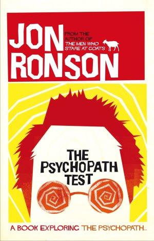 The Psychopath Test :  A Book Exploring the Psychopath - Jon Ronson