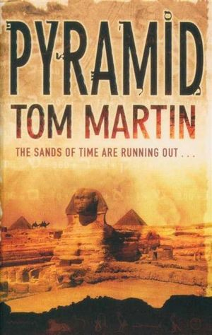 Pyramid : The Sands Of Time Are Running Out... - Tom Martin