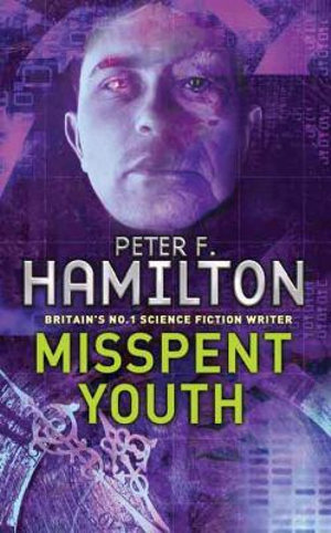 Misspent Youth - Peter F. Hamilton