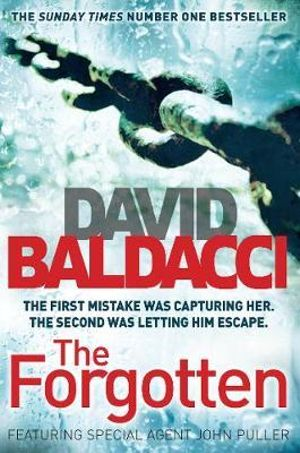 The Forgotten : The first mistake was capturing her... The second mistake was letting him escape - David Baldacci
