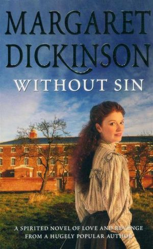 Without Sin : A Spirited Novel of Love and Revenge - Margaret Dickinson