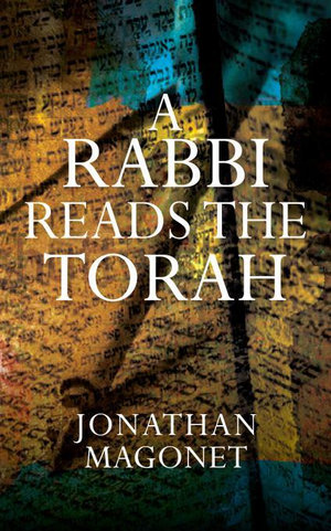 A Rabbi Reads the Torah - Jonathan Magonet