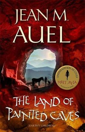 The Land of Painted Caves : Earth's Children Series : Book 6 - Jean M. Auel