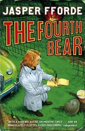 The Fourth Bear: Nursery Crime 2 : Nursery Crime Adventures - Jasper Fforde