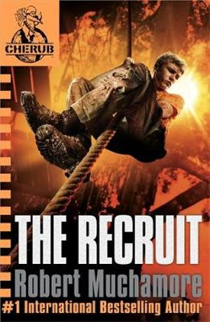 The Recruit : CHERUB : Book 1  - Robert Muchamore