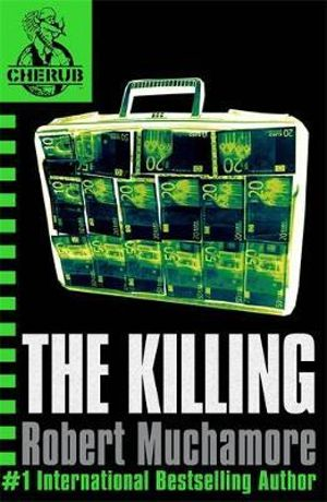 The Killing : CHERUB : Book 4 - Robert Muchamore