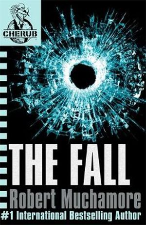 The Fall : CHERUB : Book 7  - Robert Muchamore