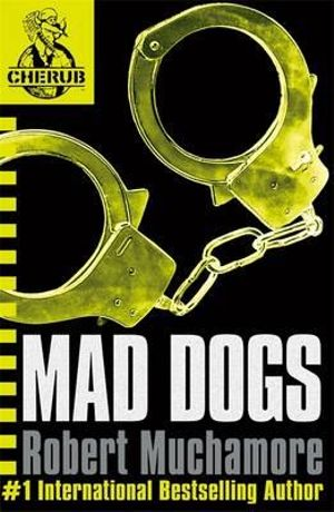 Mad Dogs : CHERUB : Book 8 - Robert Muchamore