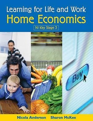 Learning for Life and Work : Home Economics - Nicola Mckee