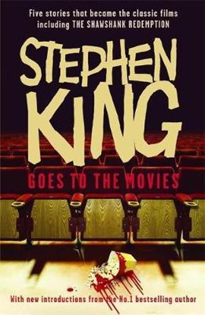 Stephen King Goes to the Movies : Including Rita Hayworth and Shawshank Redemption - Stephen King