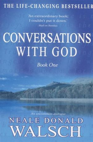 Coversations with God : Book One - Neale Donald Walsch