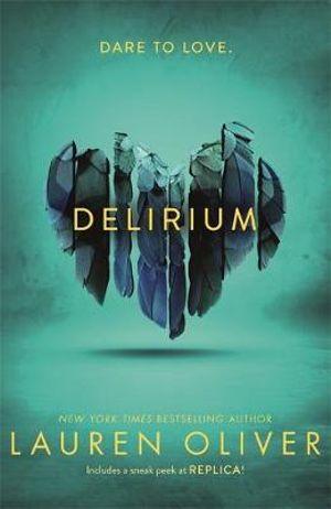 Delirium : Delirium Trilogy : Book 1 - Lauren Oliver
