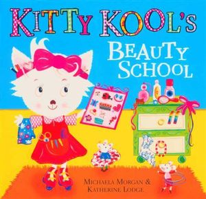 Kitty Kool's Beauty School - Michaela Morgan