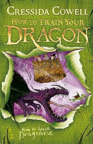How to Speak Dragonese : How to Train Your Dragon : Book 3 - Cressida Cowell