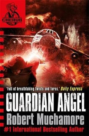 Guardian Angel : Cherub Series : Book 2 - Robert Muchamore