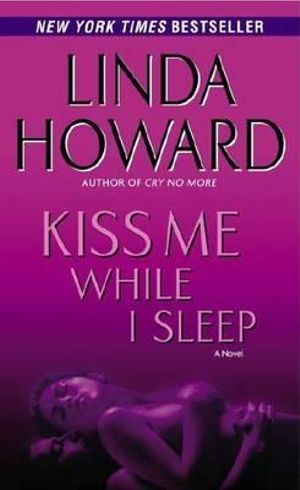 Kiss Me While I Sleep : CIA Spies - Linda Howard