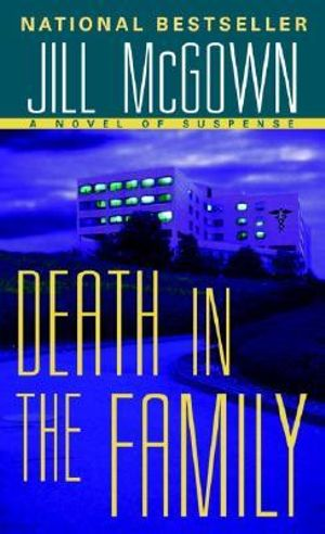Death in the Family : A Novel of Suspense - Jill McGown
