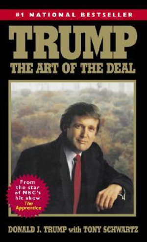 Trump : The Art of the Deal - Donald J. Trump
