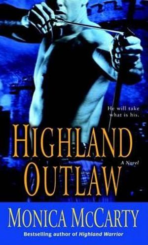 Highland Outlaw : A Novel - Monica McCarty