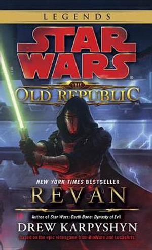 Revan : Star Wars (the Old Republic) - Drew Karpyshyn