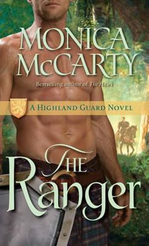 The Ranger : A Highland Guard Novel : Book 3 - Monica McCarty