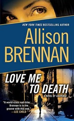 Love Me to Death : Seven Deadly Sins Series : Book 3 - Allison Brennan