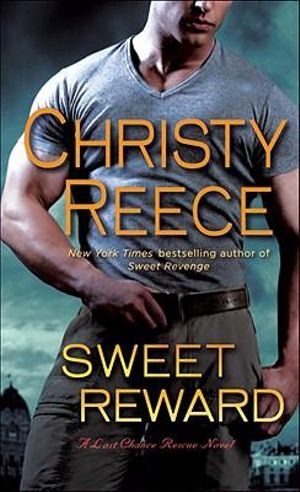 Sweet Reward : Last Chance Rescue Series : Book 9 - Christy Reece