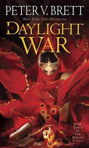 The Daylight War : Demon Cycle - Peter V Brett