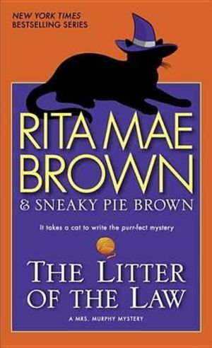 The Litter of the Law : A Mrs. Murphy Mystery - Rita Mae Brown