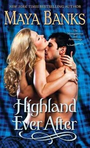 Highland Ever After : The Montgomerys and Armstrongs - Maya Banks