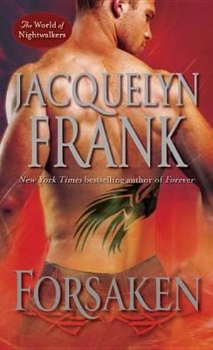 Forsaken : The World of Nightwalkers - Jacquelyn Frank