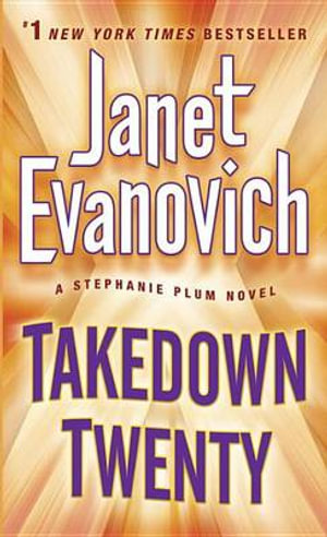 Takedown Twenty : A Stephanie Plum Novel - Janet Evanovich