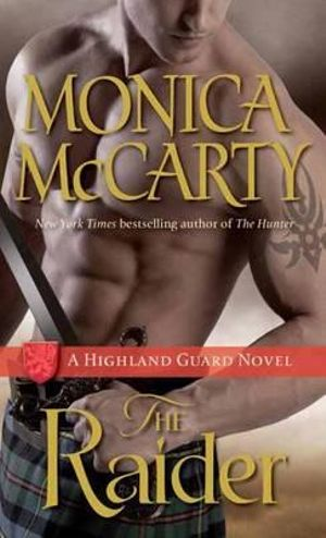 The Raider : A Highland Guard Novel : Book 8 - Monica McCarty