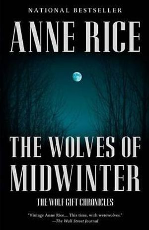 The Wolves of Midwinter : The Wolf Gift Chronicles (2) - Anne Rice