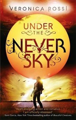 Under The Never Sky : Bk. 1 - Veronica Rossi