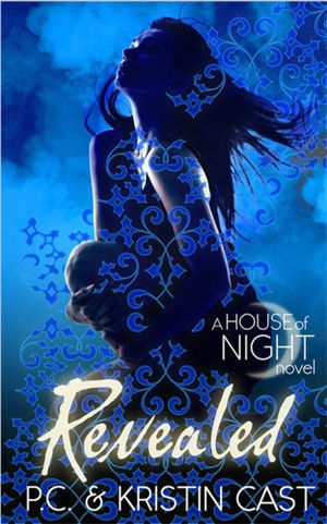 Revealed : House of Night : Book 11 - P. C. Cast