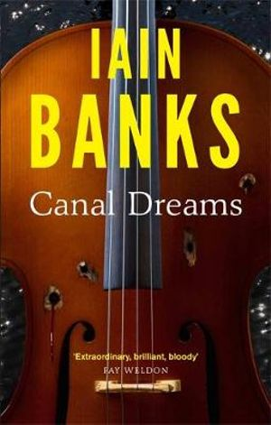 Canal Dreams - Iain Banks