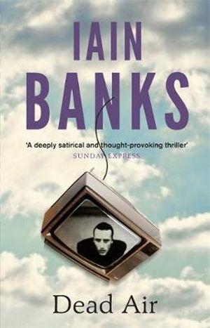 Dead Air - Iain Banks