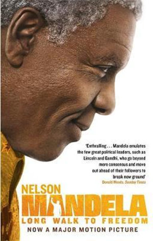 Long Walk to Freedom : Film Tie In - Nelson Mandela