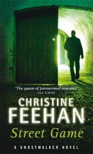 Street Game  : GhostWalkers Series : Book 8 - Christine Feehan
