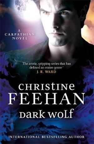 Dark Wolf : Dark Carpathian Series : Book 25 - Christine Feehan