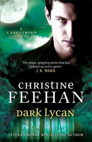 Dark Lycan : Dark Carpathian Series : Book 20 - Christine Feehan