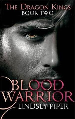 Blood Warrior : Dragon Kings - Lindsey Piper