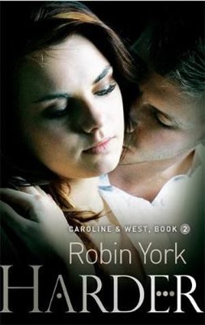 Harder : Caroline and West Series - Robin York