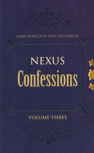 Nexus Confessions : Some People Just Have To Confess - Volume Three - Various