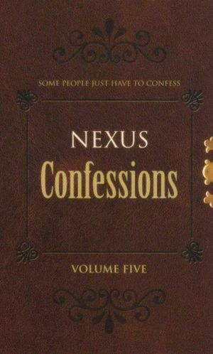 Nexus Confessions : Some People Just Have To Confess - Volume Five - Various