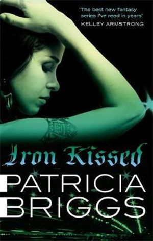 Iron Kissed : Mercy Thompson - Patricia Briggs