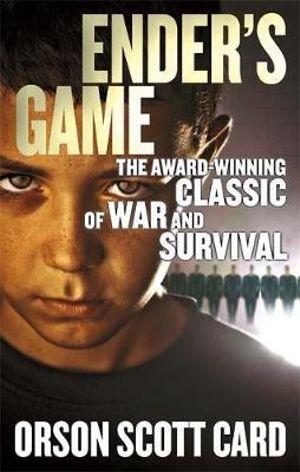 Ender's Game : Ender's Saga : Book 1 - Orson Scott Card